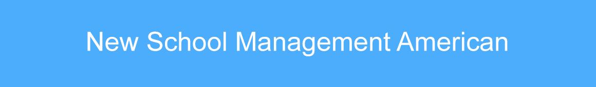 New School Management American