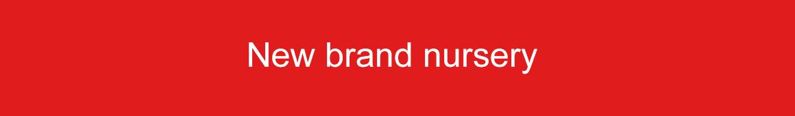 New brand nursery